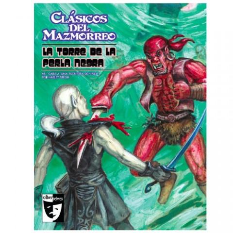 Clásicos del Mazmorreo : La Torre de la Perla Negra/Sangre para el rey serpiente