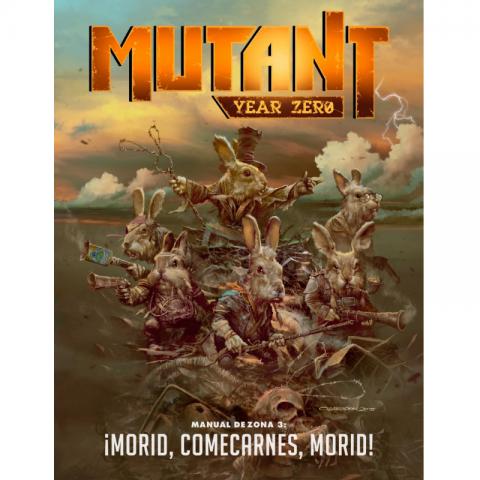 Mutant Year Zero: Manual de Zona 3 - ¡Morid, Comecarnes, Morid!