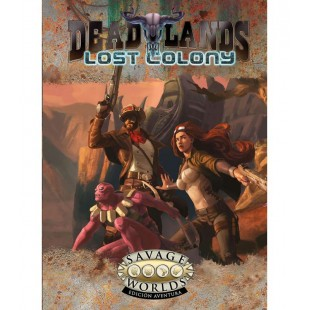 Savage Worlds: Deadlands -Lost Colony