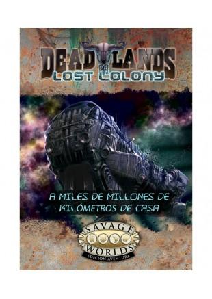 Savage Worlds: Deadlands - Lost Colony (A Miles de Millones de Kilómetros de Casa)