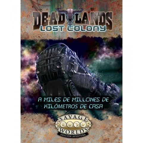 Deadlands - Lost Colony (A Miles de Millones de Kilómetros de Casa)