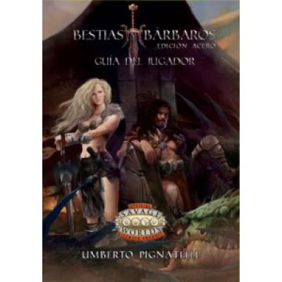 """Savage Worlds: Bestias y Bárbaros """"Guía del Jugador"""""""