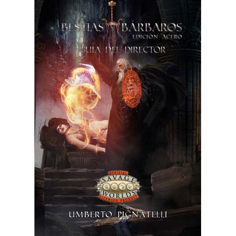 """Savage Worlds: Bestias y Barbaros """"Guía del Director"""""""