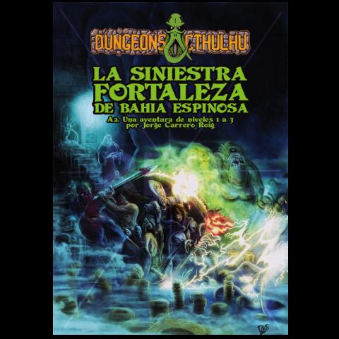 Dungeons & Cthulhu: La Siniestra Fortaleza de Bahía Espinosa